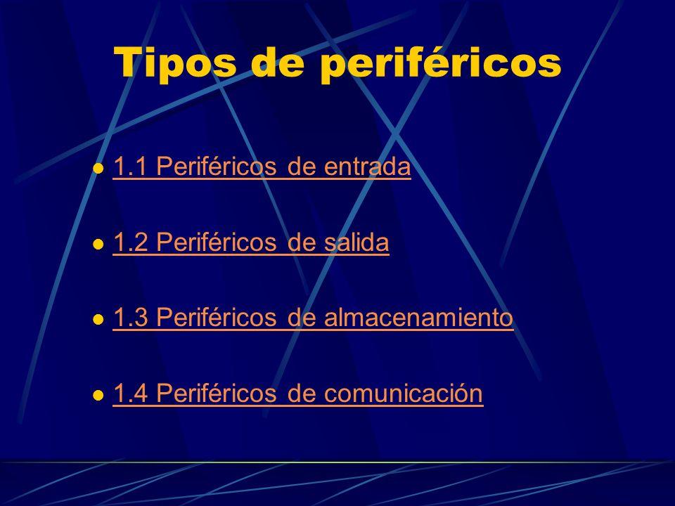 Tipos de periféricos 1.1 Periféricos de entrada