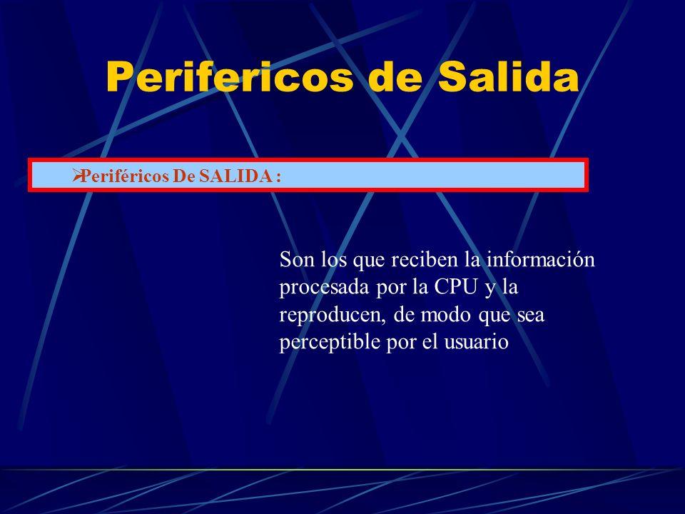 Perifericos de Salida Periféricos De SALIDA :