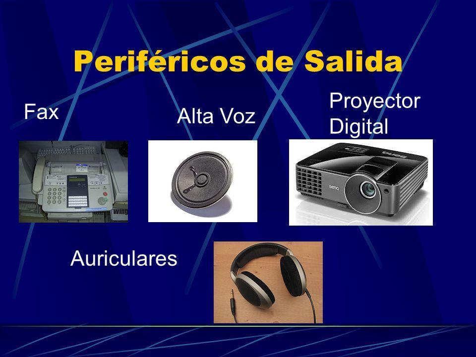 Periféricos de Salida Proyector Digital Fax Alta Voz Auriculares