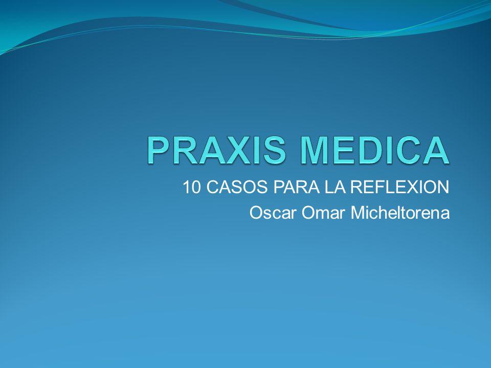 10 CASOS PARA LA REFLEXION Oscar Omar Micheltorena