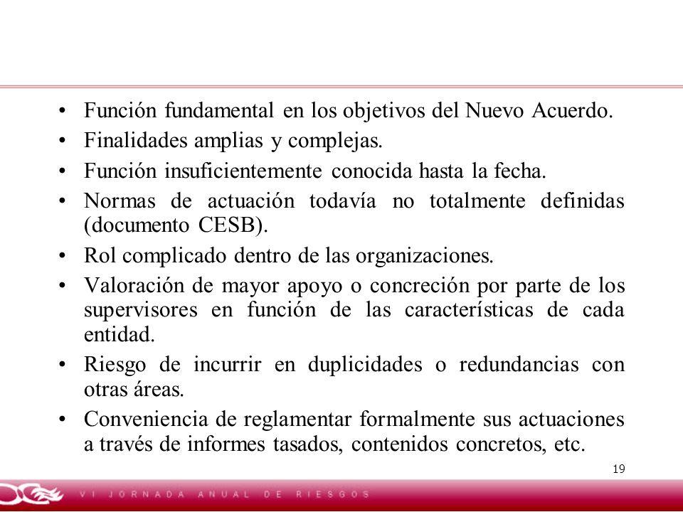 Función fundamental en los objetivos del Nuevo Acuerdo.