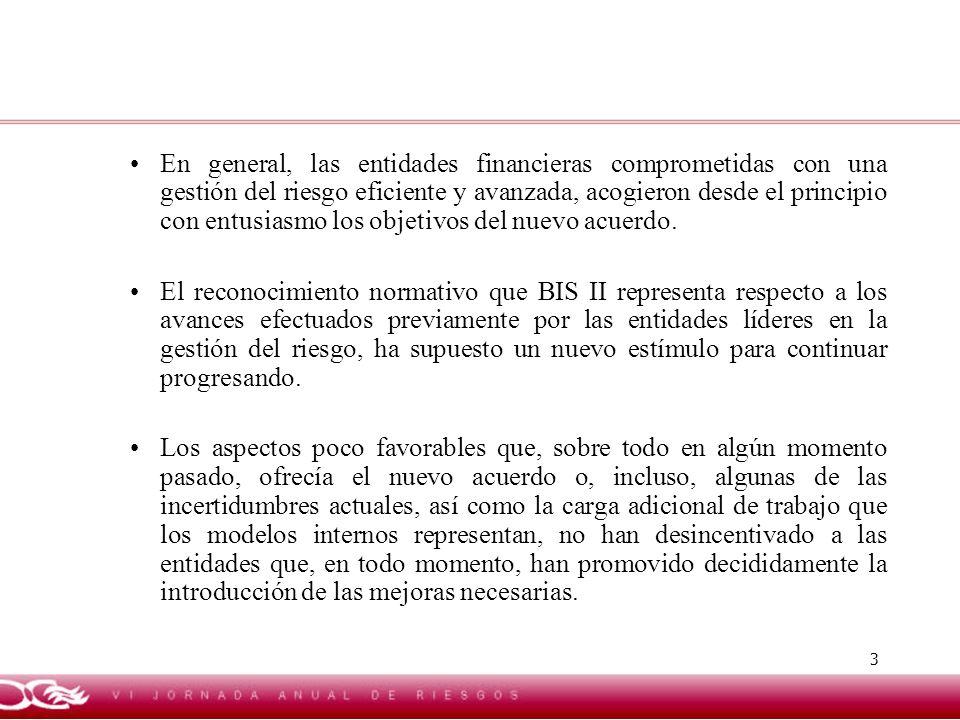 En general, las entidades financieras comprometidas con una gestión del riesgo eficiente y avanzada, acogieron desde el principio con entusiasmo los objetivos del nuevo acuerdo.