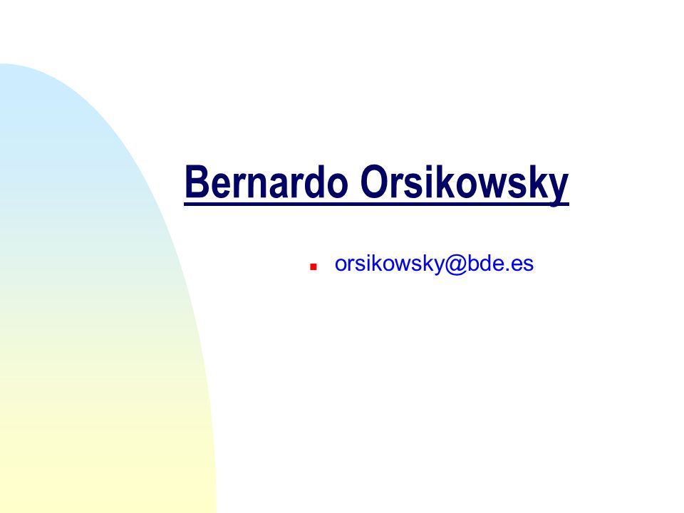 Bernardo Orsikowsky orsikowsky@bde.es