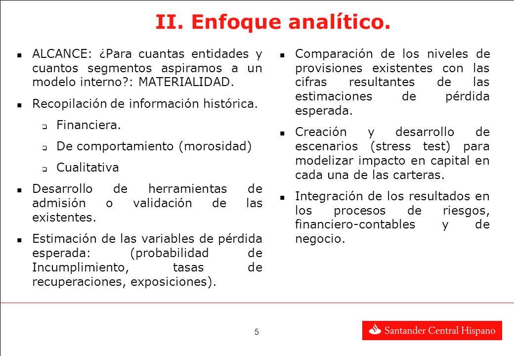 II. Enfoque analítico. ALCANCE: ¿Para cuantas entidades y cuantos segmentos aspiramos a un modelo interno : MATERIALIDAD.