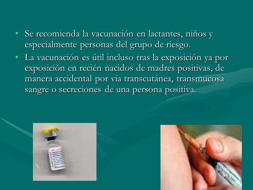 Se recomienda la vacunación en lactantes, niños y especialmente personas del grupo de riesgo.