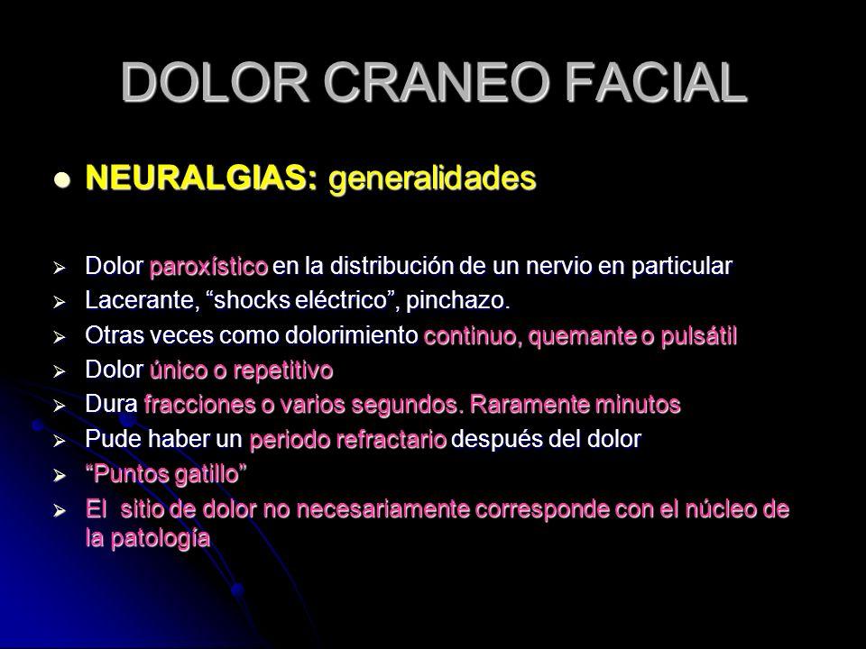DOLOR CRANEO FACIAL NEURALGIAS: generalidades