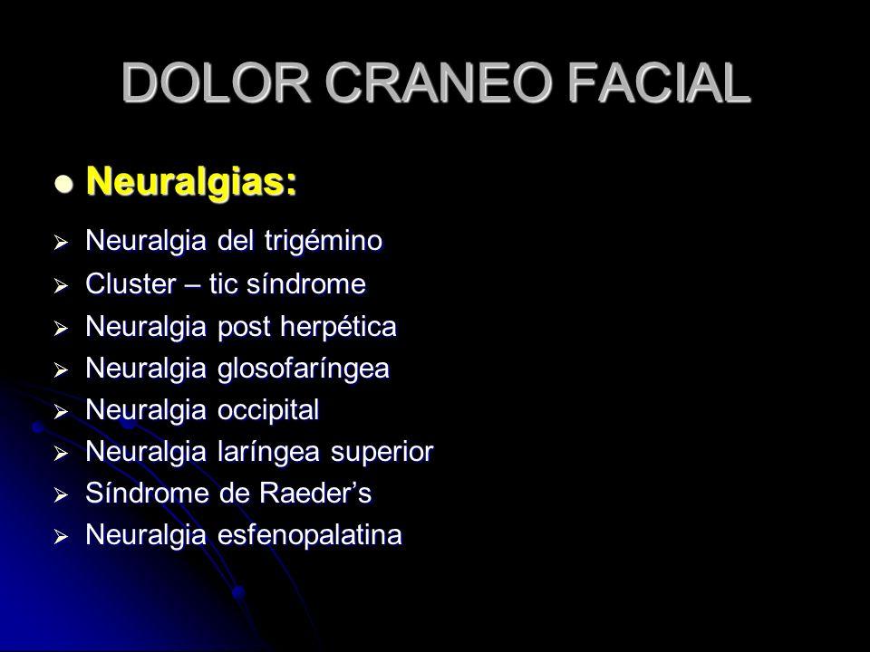 DOLOR CRANEO FACIAL Neuralgias: Neuralgia del trigémino
