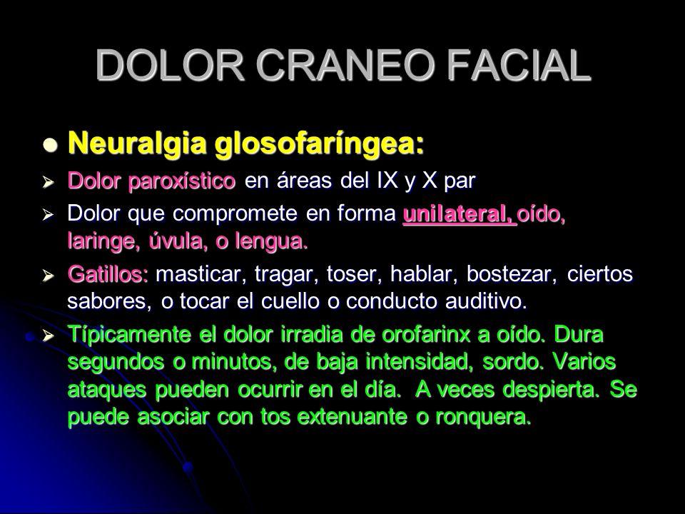 DOLOR CRANEO FACIAL Neuralgia glosofaríngea: