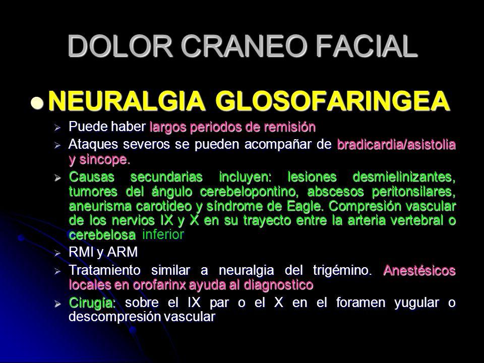 DOLOR CRANEO FACIAL NEURALGIA GLOSOFARINGEA
