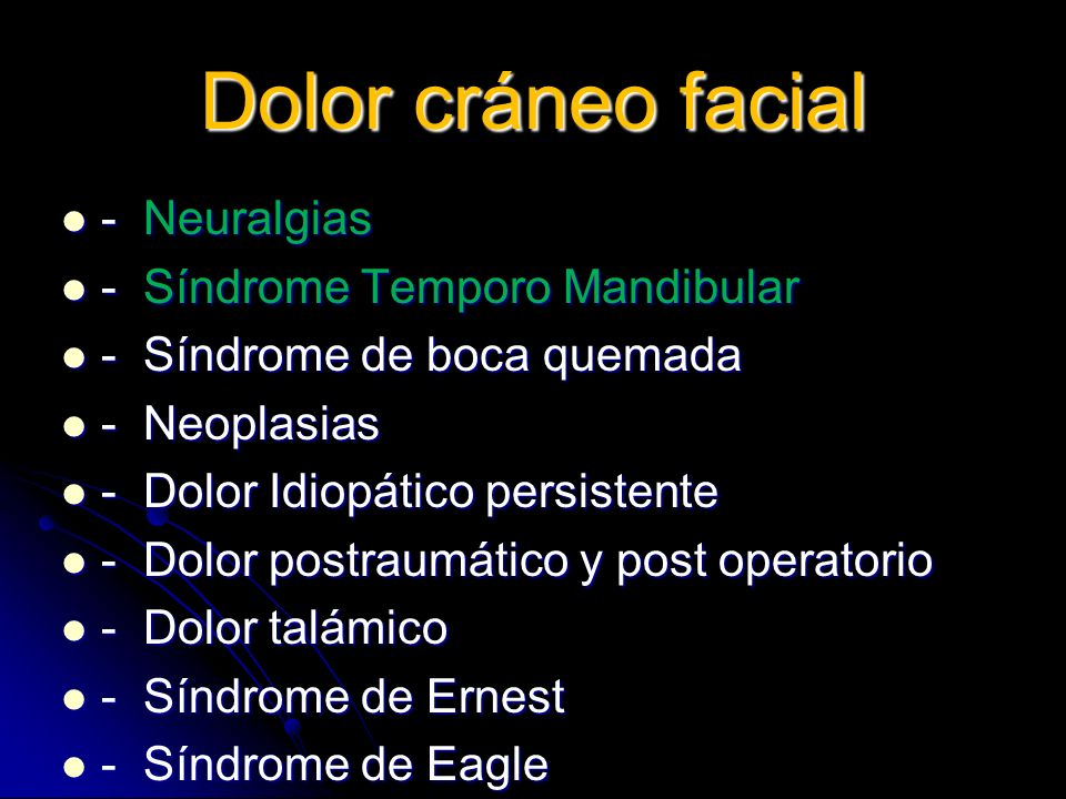 Dolor cráneo facial - Neuralgias - Síndrome Temporo Mandibular