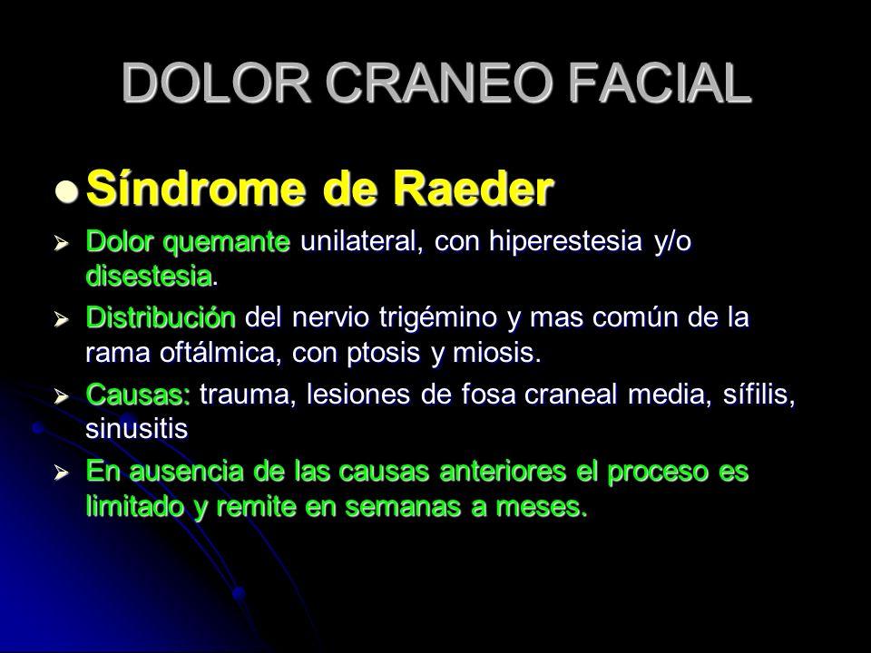 DOLOR CRANEO FACIAL Síndrome de Raeder