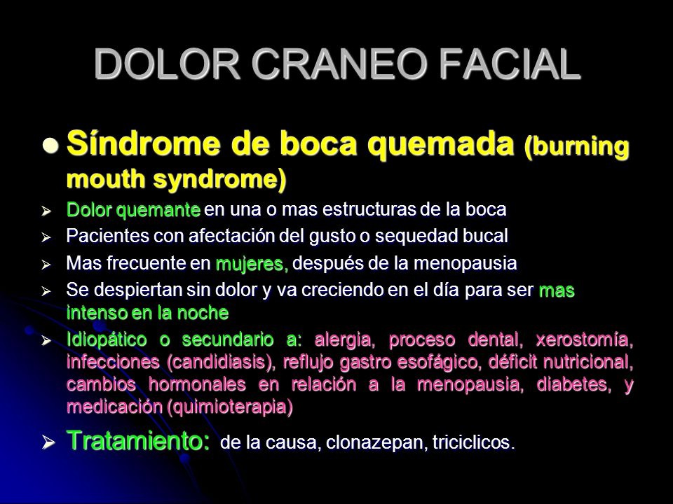 DOLOR CRANEO FACIAL Síndrome de boca quemada (burning mouth syndrome)