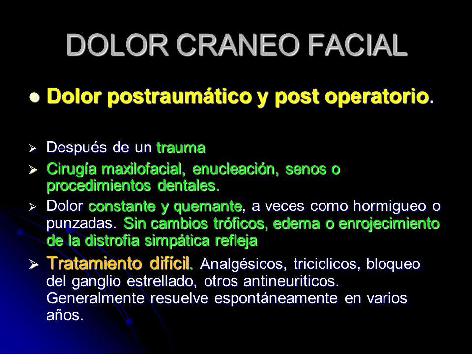 DOLOR CRANEO FACIAL Dolor postraumático y post operatorio.