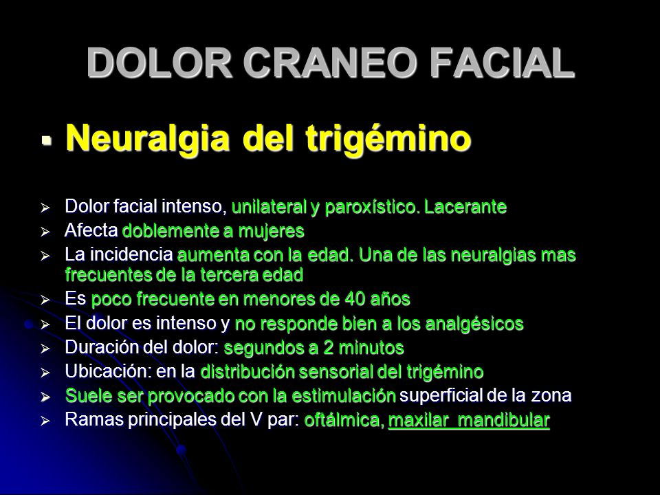 DOLOR CRANEO FACIAL Neuralgia del trigémino