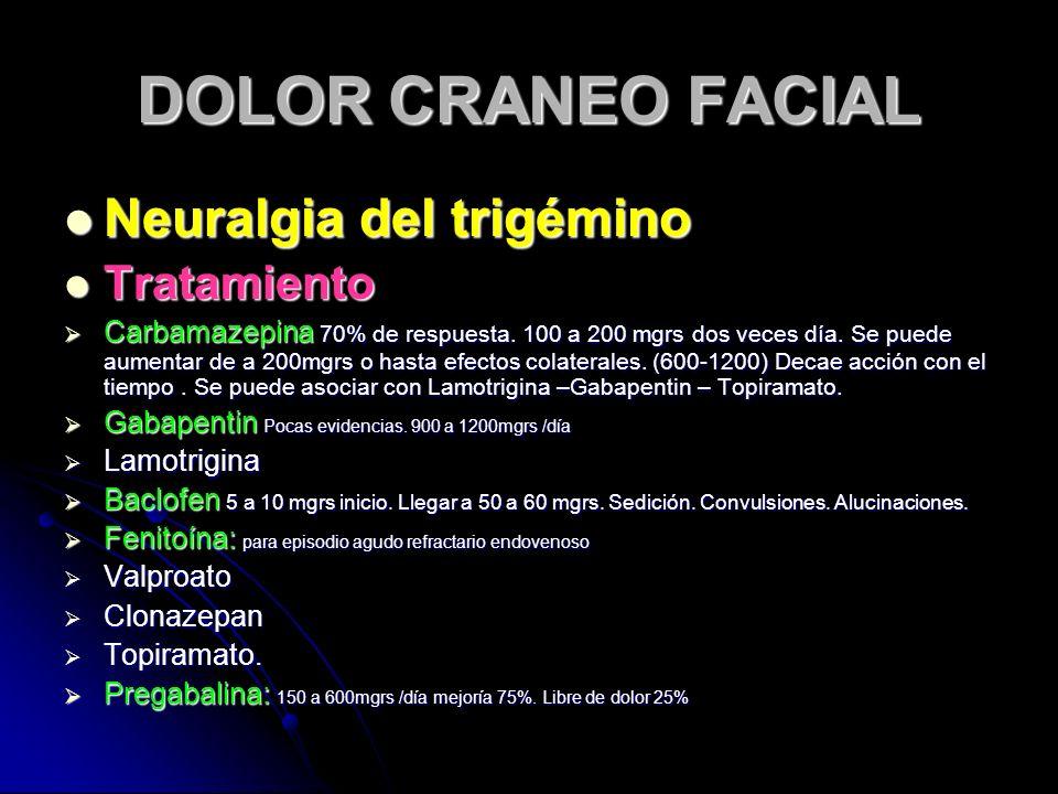 DOLOR CRANEO FACIAL Neuralgia del trigémino Tratamiento