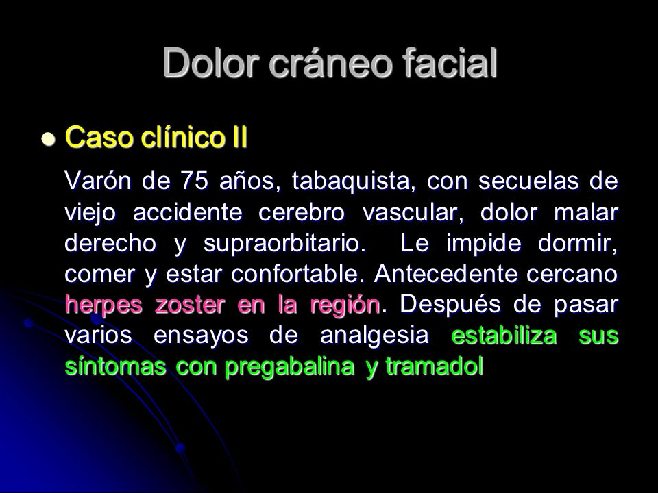 Dolor cráneo facial Caso clínico II