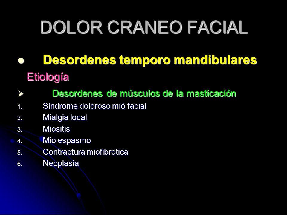 DOLOR CRANEO FACIAL Desordenes temporo mandibulares Etiología