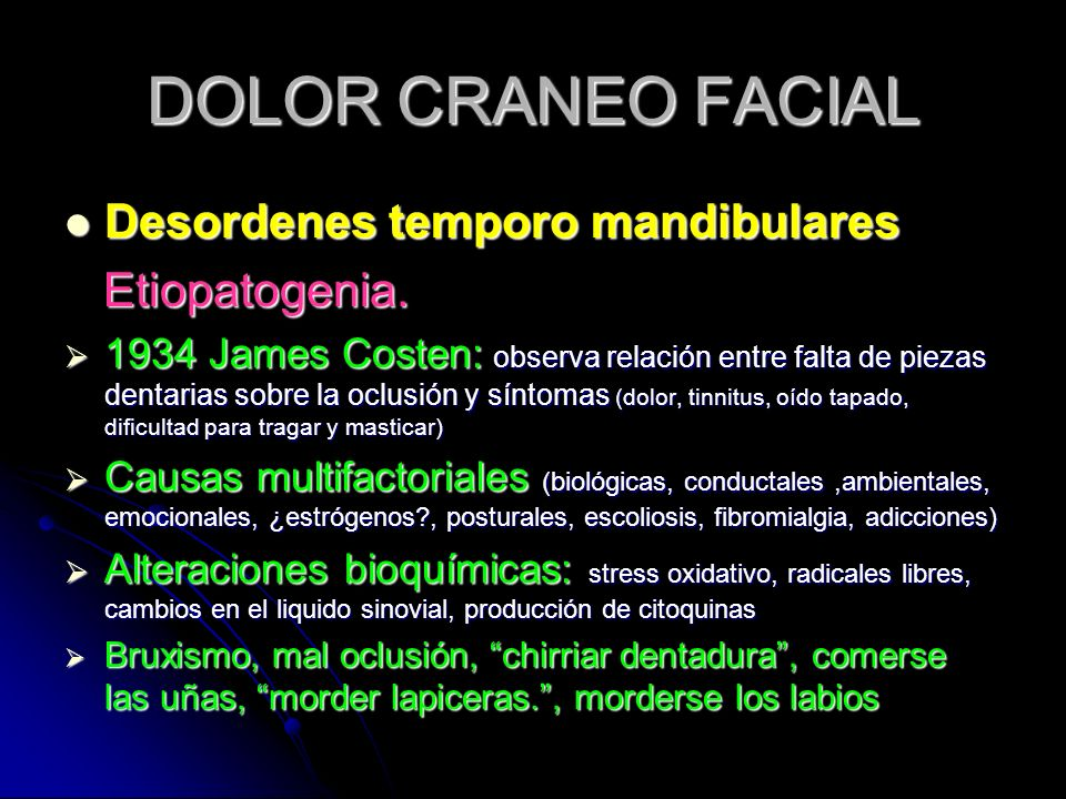 DOLOR CRANEO FACIAL Desordenes temporo mandibulares Etiopatogenia.