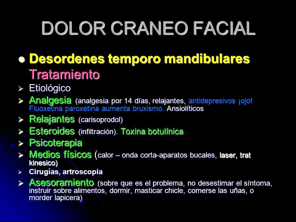 DOLOR CRANEO FACIAL Desordenes temporo mandibulares Tratamiento