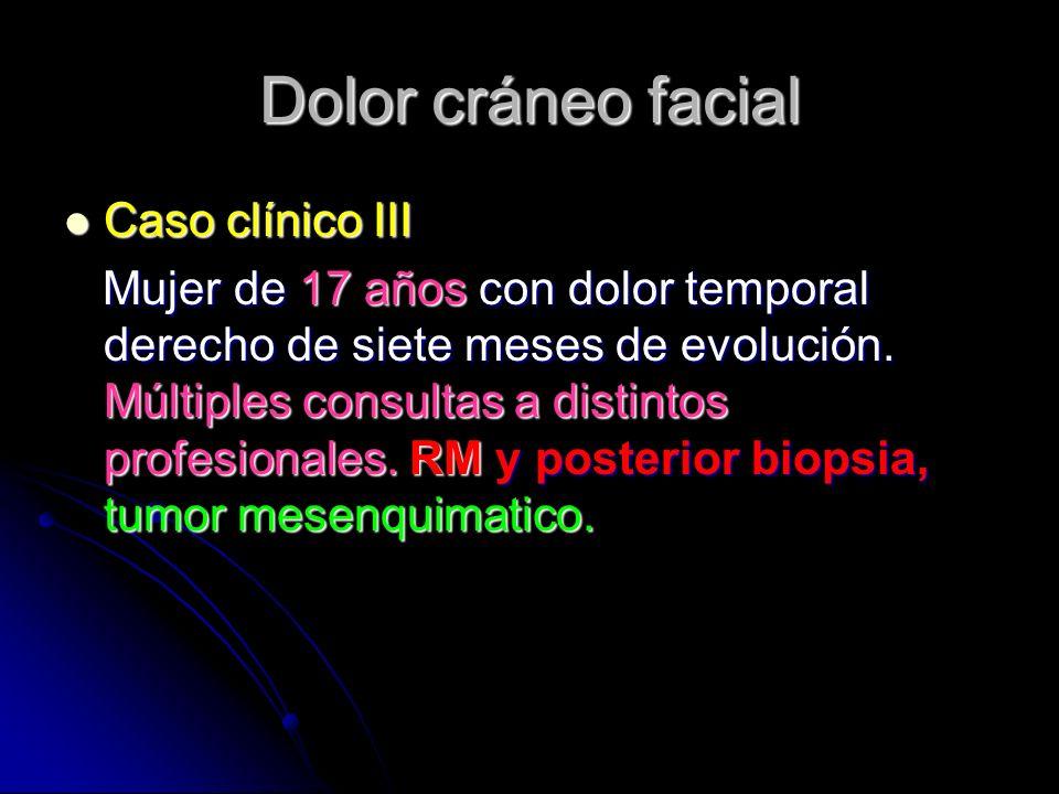 Dolor cráneo facial Caso clínico III