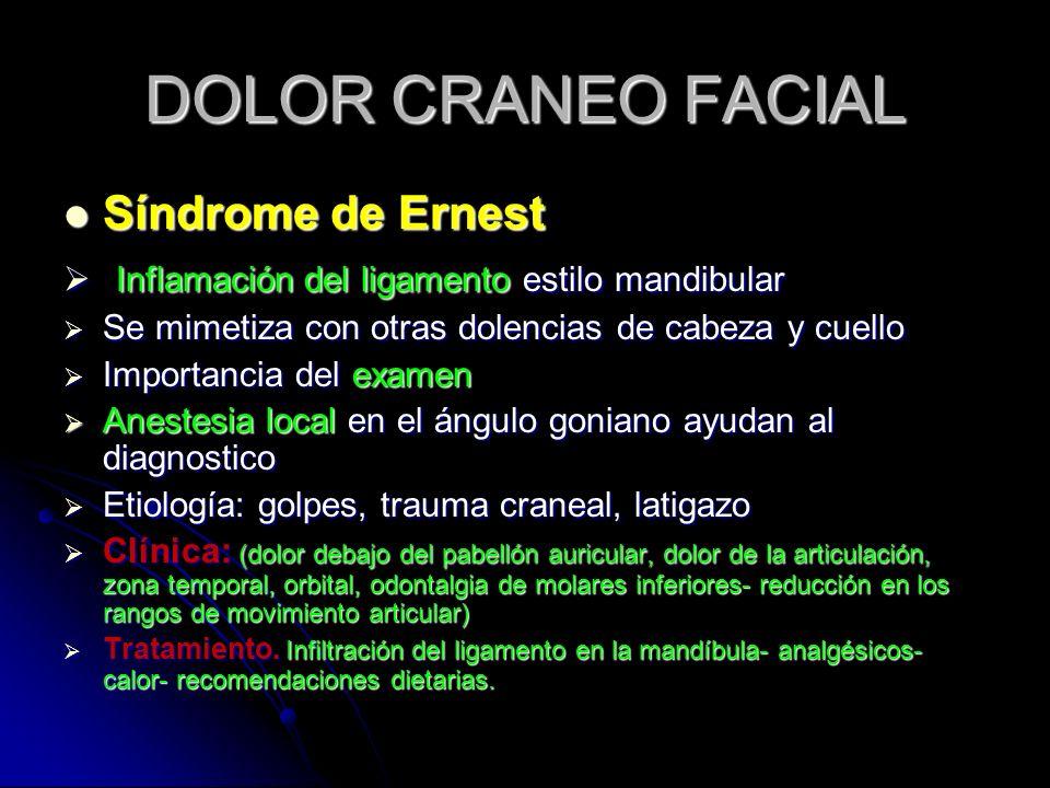 DOLOR CRANEO FACIAL Síndrome de Ernest