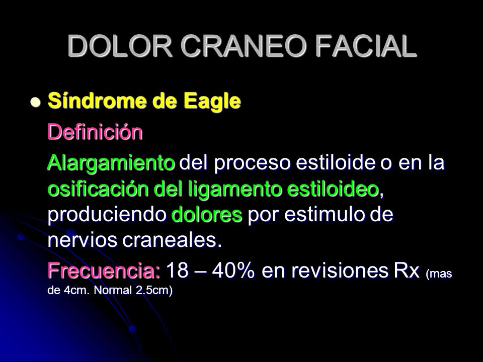 DOLOR CRANEO FACIAL Síndrome de Eagle Definición