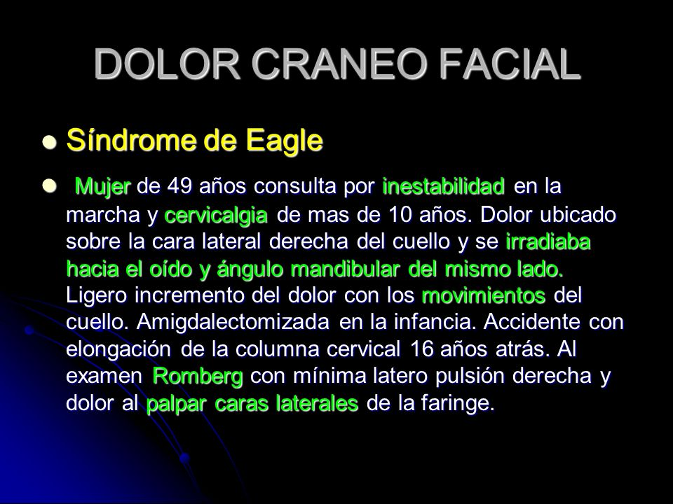 DOLOR CRANEO FACIAL Síndrome de Eagle