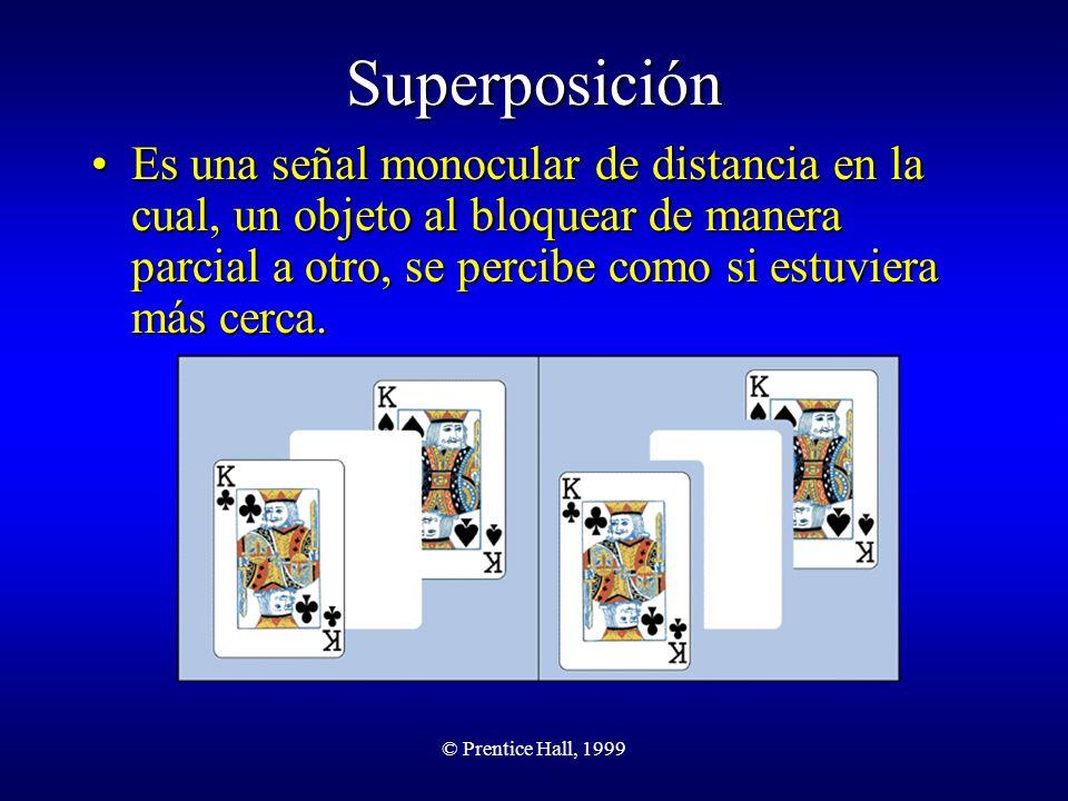 Superposición Es una señal monocular de distancia en la cual, un objeto al bloquear de manera parcial a otro, se percibe como si estuviera más cerca.
