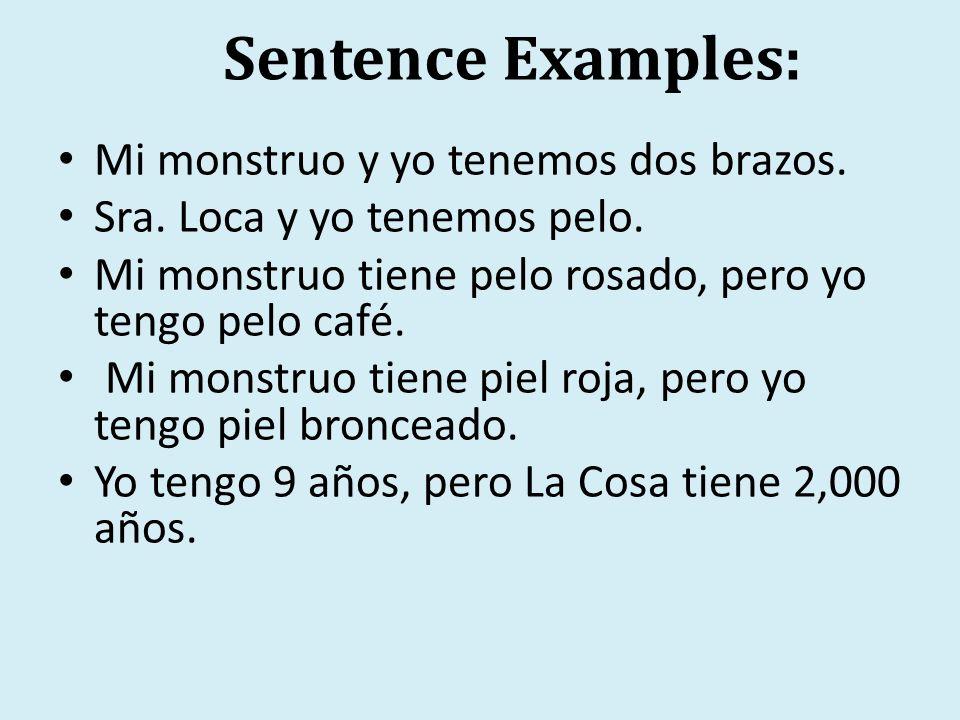 Sentence Examples: Mi monstruo y yo tenemos dos brazos.
