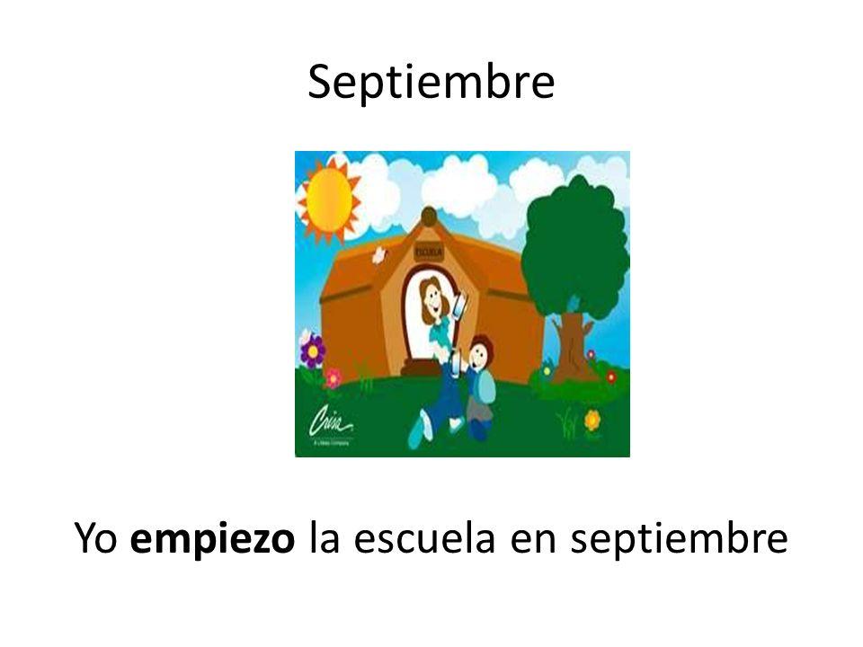 Yo empiezo la escuela en septiembre