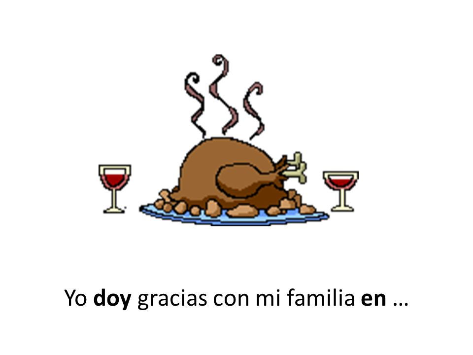 Yo doy gracias con mi familia en …