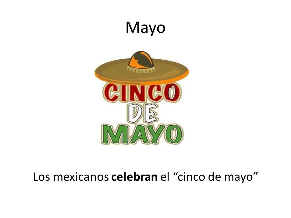 Los mexicanos celebran el cinco de mayo