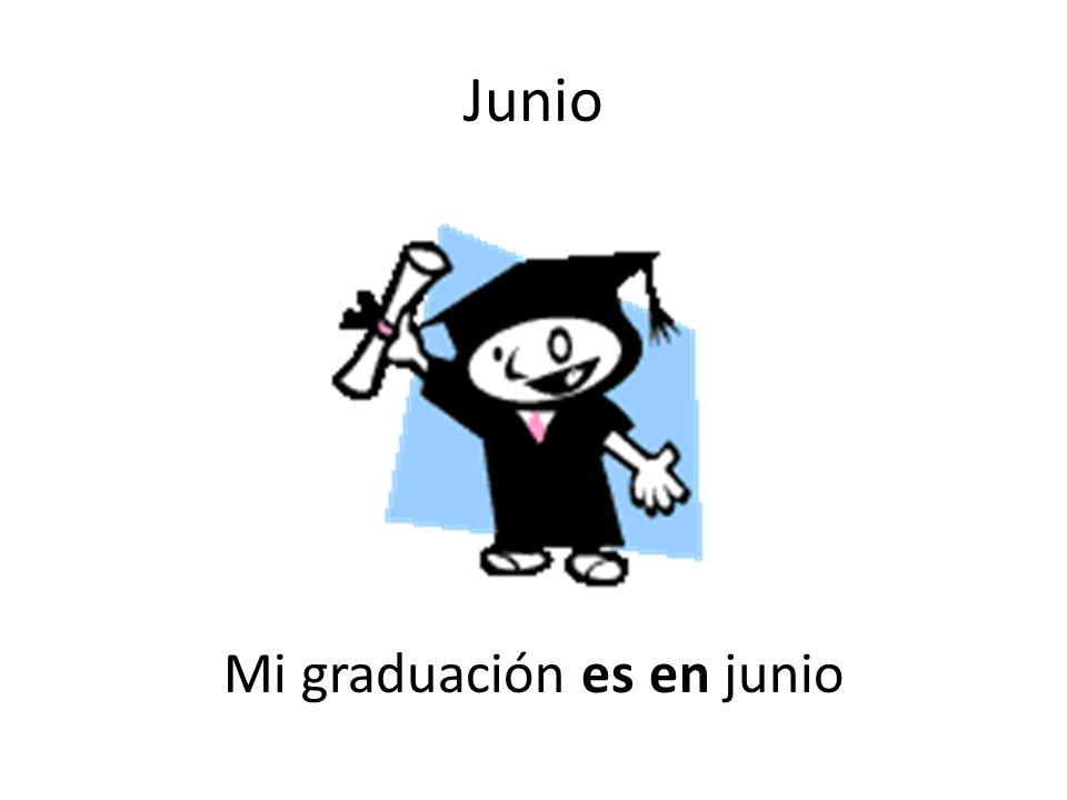Mi graduación es en junio