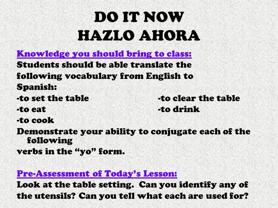 DO IT NOW HAZLO AHORA Knowledge you should bring to class: