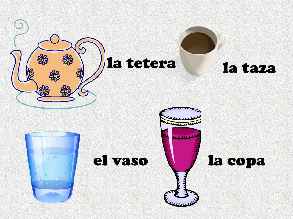 la tetera la taza el vaso la copa