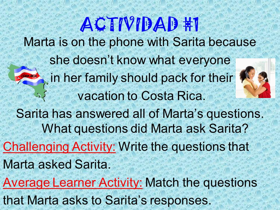 ACTIVIDAD #1 Marta is on the phone with Sarita because