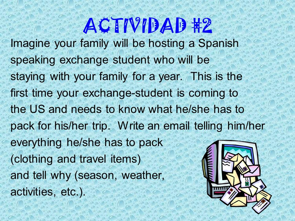 ACTIVIDAD #2 Imagine your family will be hosting a Spanish