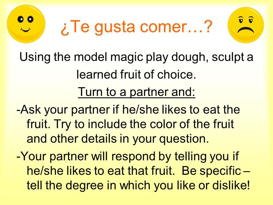 ¿Te gusta comer… Using the model magic play dough, sculpt a