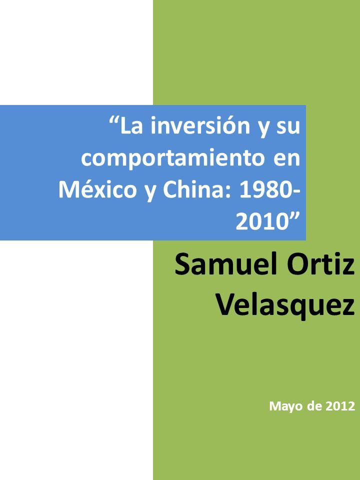 La inversión y su comportamiento en México y China: 1980-2010