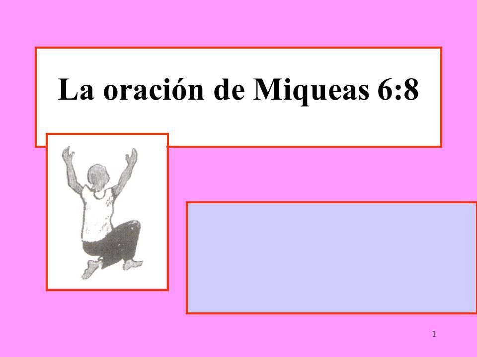 La oración de Miqueas 6:8