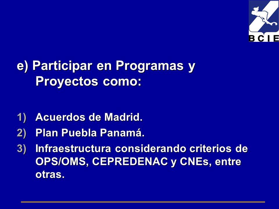 e) Participar en Programas y Proyectos como: