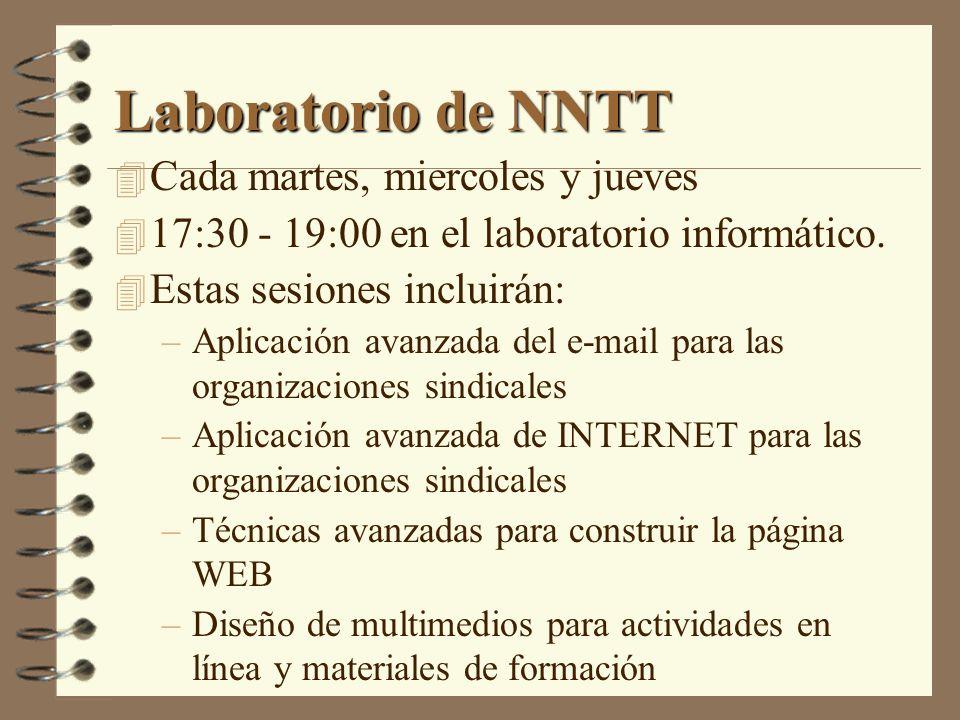 Laboratorio de NNTT Cada martes, miercoles y jueves