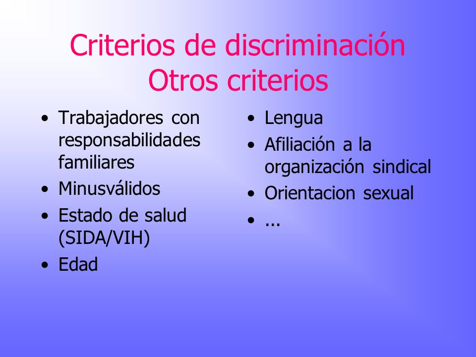 Criterios de discriminación Otros criterios