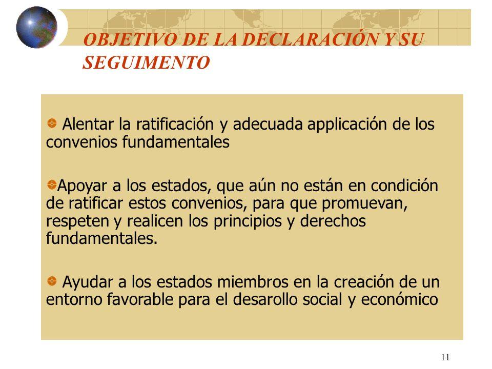 OBJETIVO DE LA DECLARACIÓN Y SU SEGUIMENTO