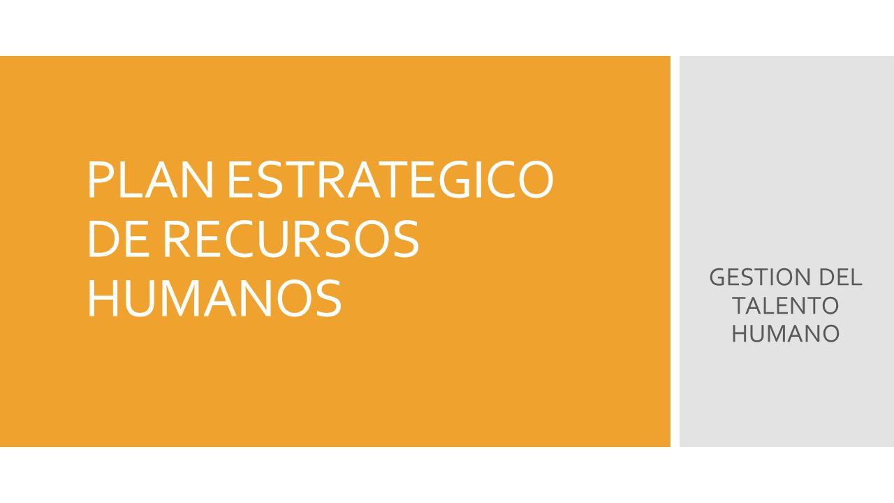PLAN ESTRATEGICO DE RECURSOS HUMANOS - ppt video online descargar