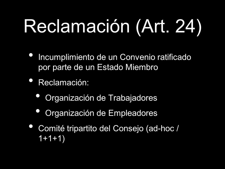 Reclamación (Art. 24) Incumplimiento de un Convenio ratificado por parte de un Estado Miembro. Reclamación:
