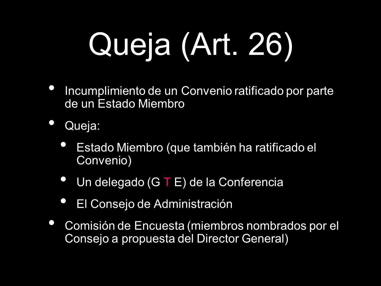 Queja (Art. 26) Incumplimiento de un Convenio ratificado por parte de un Estado Miembro. Queja: