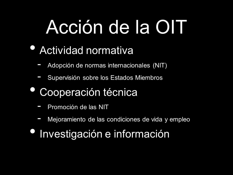 Acción de la OIT Actividad normativa Cooperación técnica