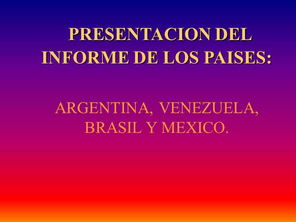 PRESENTACION DEL INFORME DE LOS PAISES: