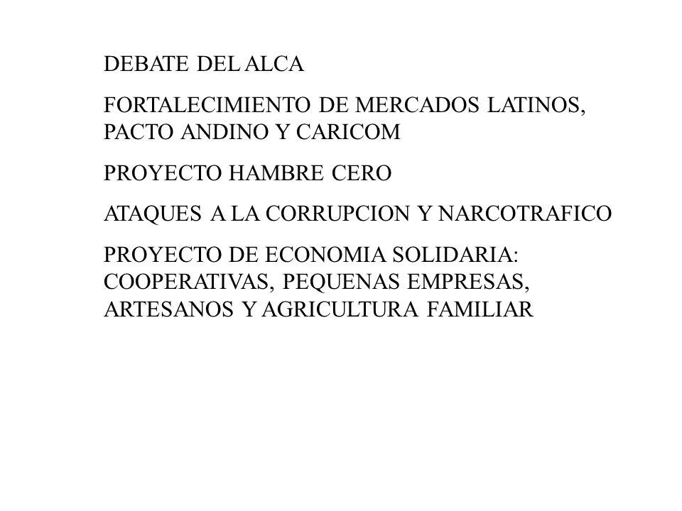 DEBATE DEL ALCA FORTALECIMIENTO DE MERCADOS LATINOS, PACTO ANDINO Y CARICOM. PROYECTO HAMBRE CERO.